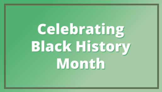 Celebrating Black History Month